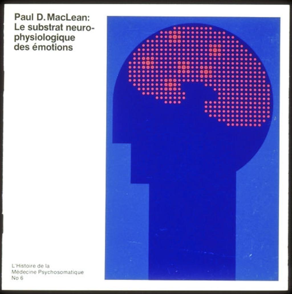 Brochure « Paul D. MacLean : le substrat neuro-physiologique des émotions. L'Histoire de la médecine psychosomatique, nº 6 », pour Roche