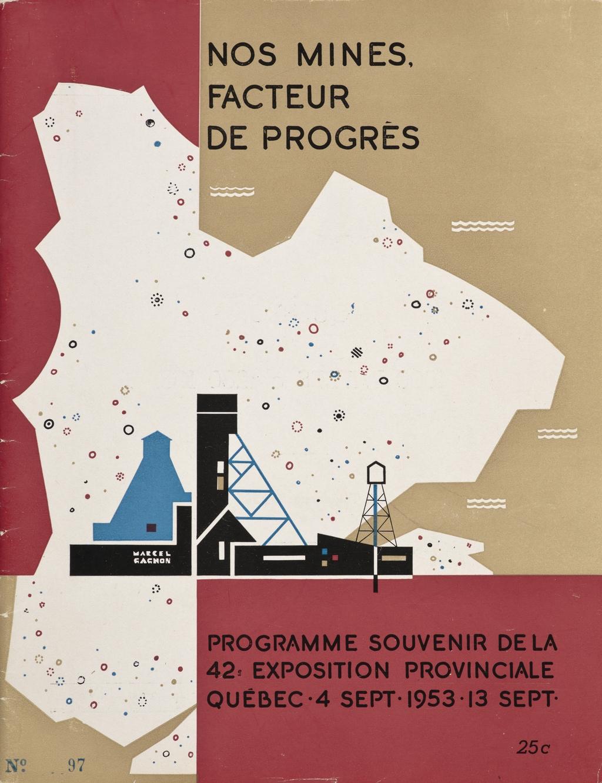 « Nos mines, facteur de progrès ». Programme souvenir de la 42e Exposition provinciale de Québec