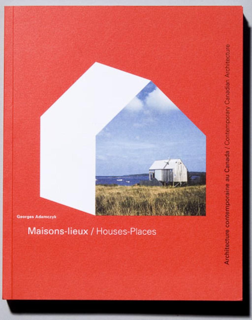 Catalogue pour l'exposition « Maisons-lieux / House-Places »