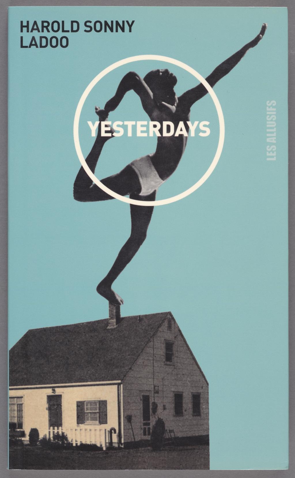 « Yesterdays » de Harold Sonny Ladoo, édité chez Les Allusifs, nº 053